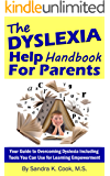 Dyslexia Help Handbook for Parents: Your Guide to Overcoming Dyslexia Including Tools You Can Use for Learning Empowerment (Learning Abled Kids' How-To Books for Enhanced Educational Outcomes 2)