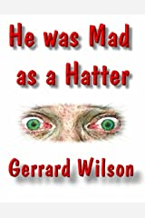 He Was Mad As a Hatter Kindle Edition