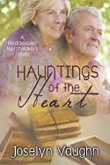 Hauntings of the Heart (Meddlesome Matchmakers Book 2) Kindle Edition