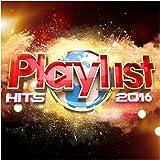 Playlist Hits 2016 [Explicit]