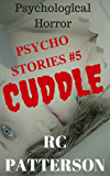 "Psychological Horror: ""Cuddle"" (Psycho Stories)"