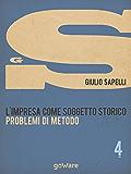 L'impresa come soggetto storico. Problemi di metodo – Vol. 4 (Economia e finanza - goWare)