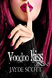 Voodoo Kiss (Ancient Legends Book 3)