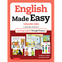 English Made Easy Volume One: British Edition: A New ESL Approach: Learning English Through Pictures: 1