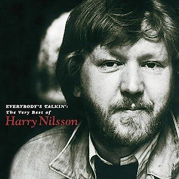 Harry Nilsson Everybody S Talkin The Very Best Of Harry Nilsson Amazon Com Music