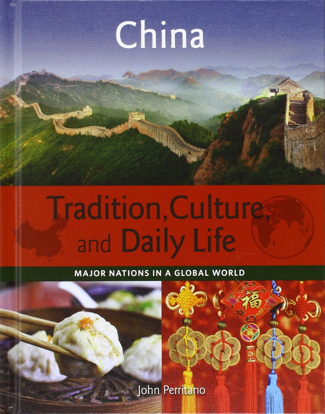 China (Major Nations in a Global World: Tradition, Culture, and Daily Life) ebook
