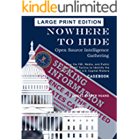 NOWHERE TO HIDE: Open Source Intelligence Gathering: How the FBI, Media, and Public Identified the January 6, 2021 U.S…