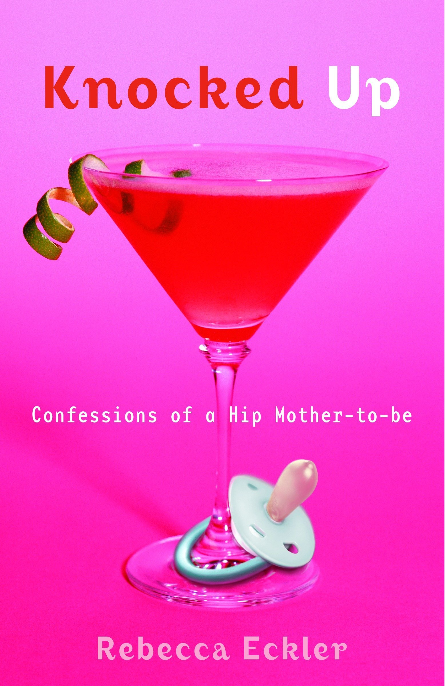 Download Knocked Up: Confessions of a Hip Mother-to-be ebook