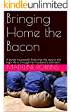 Bringing Home the Bacon: A bored housewife finds that the way to the high life is through her husband's stomach.