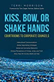 Kiss, Bow, or Shake Hands: Courtrooms to Corporate Counsels (English Edition)