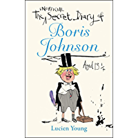 The Secret Diary of Boris Johnson Aged 13¼ (English Edition)
