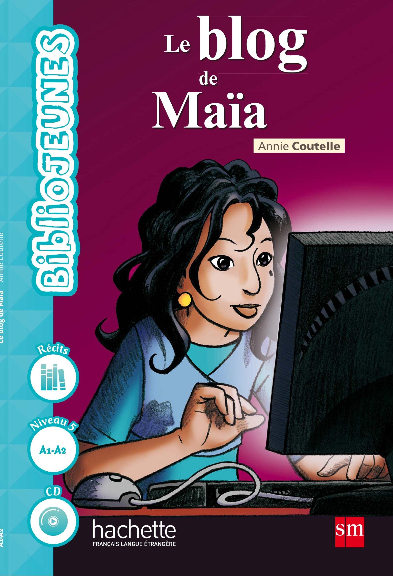 Le blog de Maïa - 9788467583656: Amazon.es: Annie Coutelle: Libros en idiomas extranjeros
