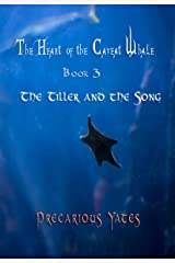 The Tiller and the Song (The Heart of the Caveat Whale Book 3) Kindle Edition