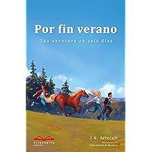 Por fin verano: Una aventura en seis días (Spanish Edition) Dec 6, 2016