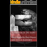 D'Amour et de Sang: Deux nouvelles horrifiques (French Edition)