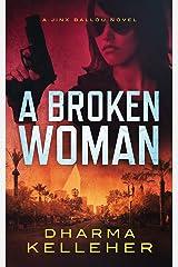 A Broken Woman (Jinx Ballou Bounty Hunter Book 3) Kindle Edition