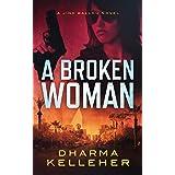 A Broken Woman (Jinx Ballou Bounty Hunter Book 3)