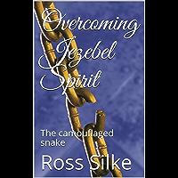 Overcoming Jezebel Spirit: The camouflaged snake (English Edition)