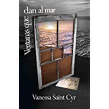Ventanas que dan al mar (Spanish Edition) Nov 11, 2013