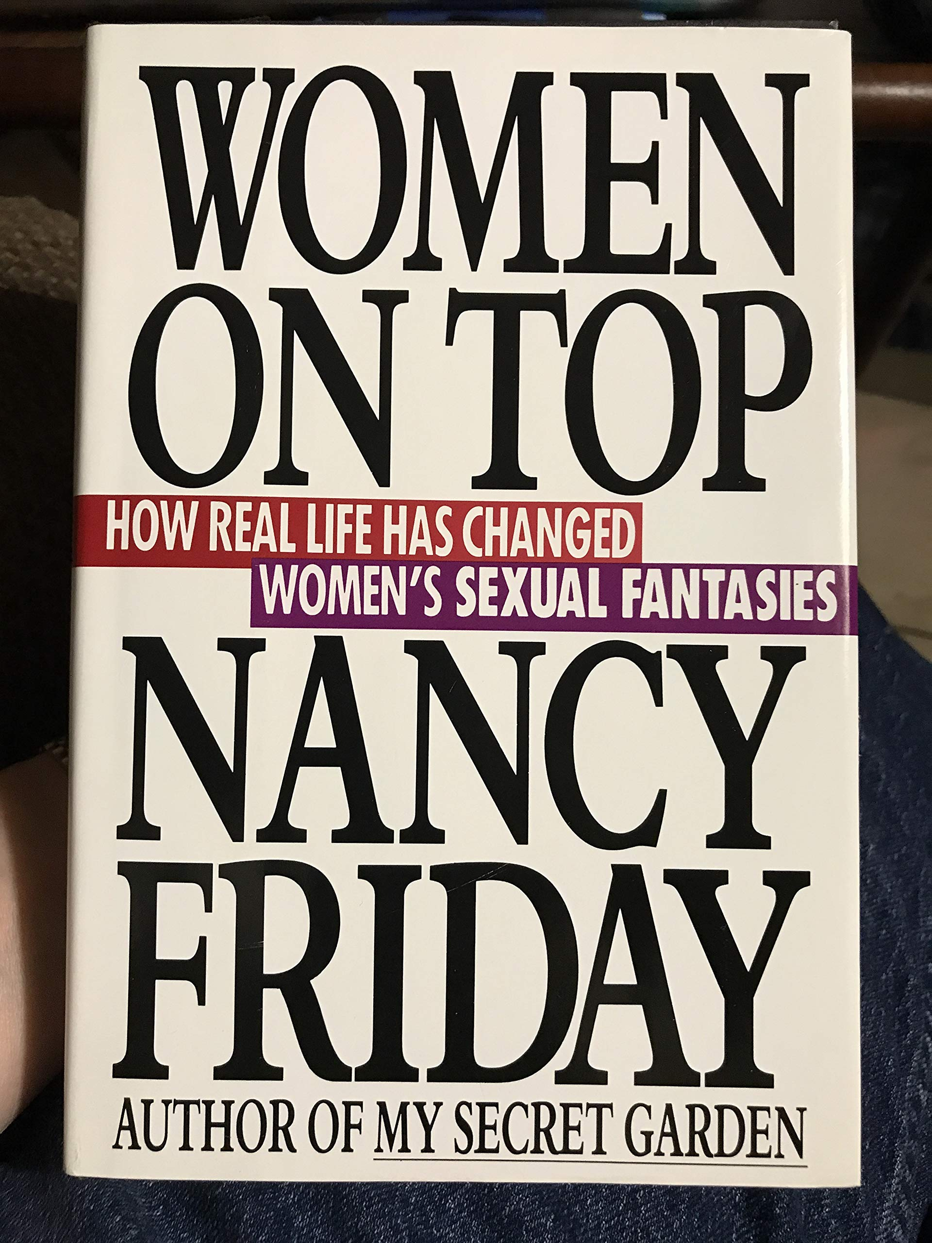 Women on Top: How Real Life Has Changed Women's Sexual Fantasies by Friday, Nancy (1991) Gebundene Ausgabe