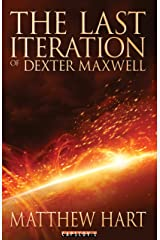 The Last Iteration Of Dexter Maxwell Kindle Edition