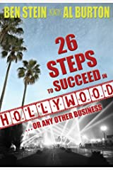 26 Steps to Succeed In Hollywood...or Any Other Business Kindle Edition