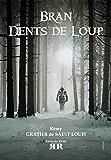 Bran Dents de Loup – Tome 1