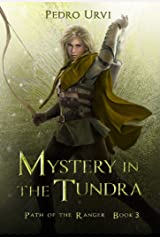 Mystery in the Tundra: (Path of the Ranger Book 3) Kindle Edition