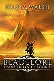 Bladelore (Cadis Trilogy Book 3)