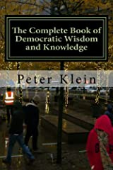 The Complete Book of Democratic Wisdom and Knowledge Kindle Edition