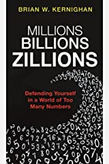 Millions, Billions, Zillions: Defending Yourself in a World of Too Many Numbers Hardcover