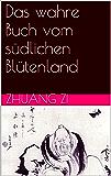 Das wahre Buch vom südlichen Blütenland (Taoistische Klassiker 1)