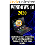 Windows 10: 2020 Complete User Guide to Master Your PC with Latest Tips and Tricks . Windows 10 May 2020 Update Included