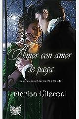 Amor con amor se paga: Tú eres la mujer que quiero a mi lado (Familia Hellmoore nº 6) (Spanish Edition) Kindle Edition