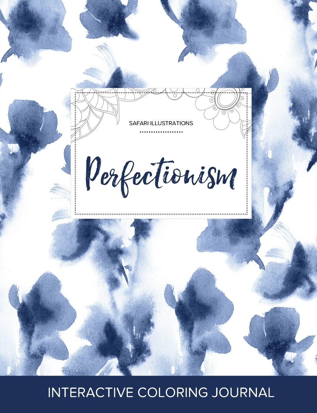 Adult Coloring Journal: Perfectionism (Safari Illustrations, Blue Orchid) PDF