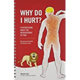 Why Do I Hurt? - A Patient Book About the Neuroscience of Pain (8746)