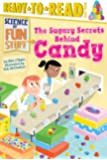 The Sugary Secrets Behind Candy (Science of Fun Stuff)