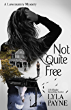 Not Quite Free (A Lowcountry Mystery) (Lowcountry Mysteries Book 9)