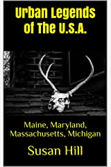 Urban Legends of The U.S.A.: Maine, Maryland, Massachusetts, Michigan (English Edition) eBook Kindle