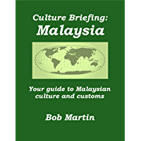 Culture Briefing Malaysia: Your guide to Malaysian culture and customs