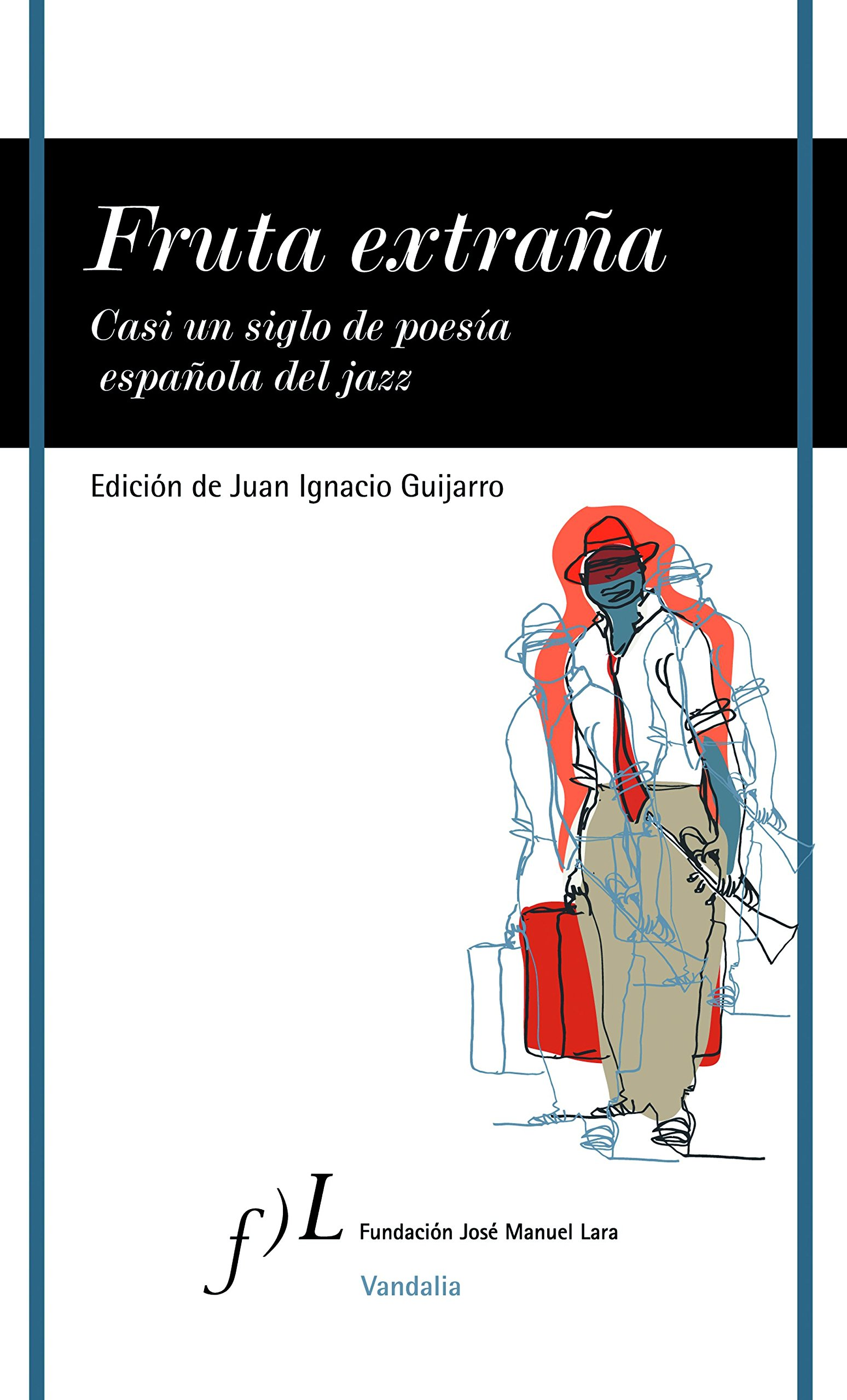 Fruta extraña.: Casi un siglo de poesía española del jazz VANDALIA: Amazon.es: Guijarro, Ignacio: Libros