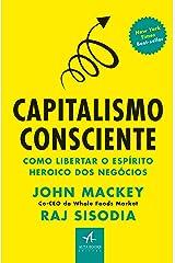 Capitalismo Consciente. Como Libertar o Espirito Heroico dos Negocios (Em Portugues do Brasil) Paperback