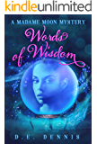 Words of Wisdom (A Madame Moon Mystery Book 1)