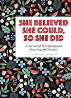 She Believed She Could So She Did: A Journal Of