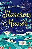 Starcross Manor: Feel-good summer 2020 romantic fiction from the bestselling author of Love Heart Lane (Love Heart Lane…