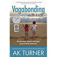 Vagabonding with Kids: The uncensored, awkward, and raucous pursuit of family world travel.
