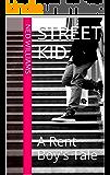 Street Kid: A Rent Boy's Tale