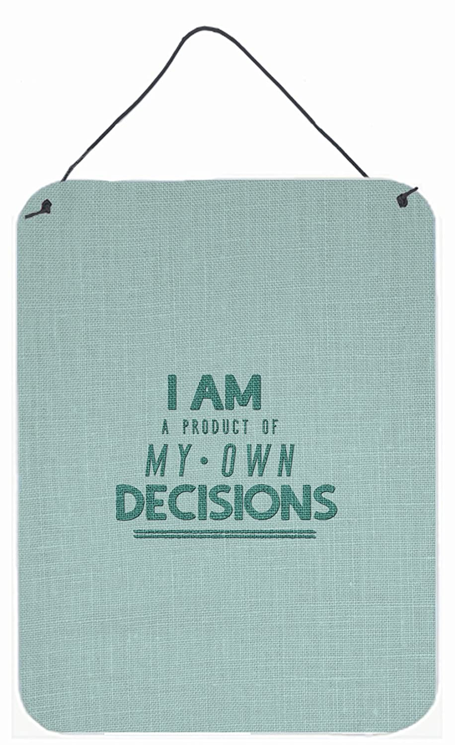 Carolines Treasures Product of My Own Decisions Metal Print 16 H x 12 W Multicolor