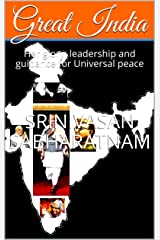 Great India: Her glory, leadership and guidance for Universal peace Kindle Edition