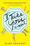 I Take You: A Novel
